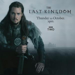 UK air date for 'The Last Kingdom: 22nd October 2015